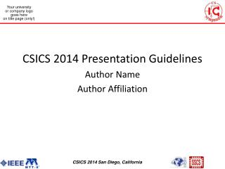 CSICS 2014 Presentation Guidelines Author Name  Author Affiliation