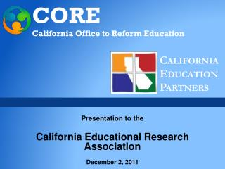 Presentation to the California Educational Research Association December 2, 2011