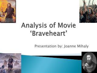 Analysis of Movie ' Braveheart '