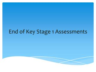 End of Key Stage 1 Assessments