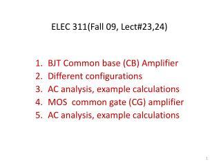ELEC 311(Fall 09, Lect#23,24)