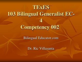 TExES 103 Bilingual Generalist EC-4 Competency 002