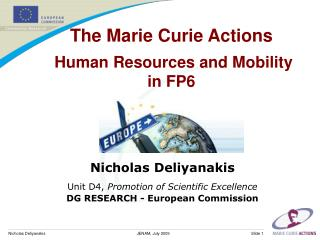 The Marie Curie Actions Human Resources and Mobility  in  FP6