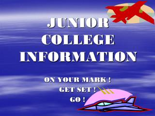 JUNIOR COLLEGE INFORMATION