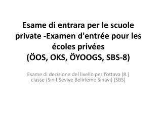 Esame di decisione del livello per l'ottava (8.) classe (Sınıf Seviye Belirleme Sınavı) (SBS)