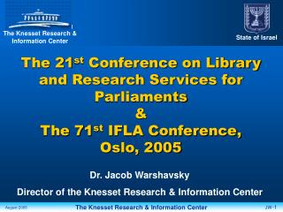 The 21 st  Conference on Library and Research Services for Parliaments  &