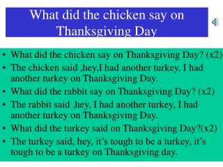 What did the chicken say on Thanksgiving Day