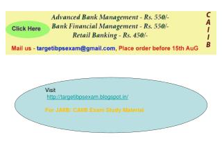 Visit targetibpsexam.blogspot/ For JAIIB/ CAIIB Exam Study Material
