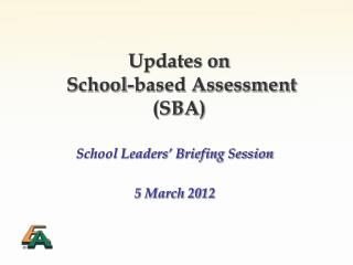 Updates on  School-based Assessment (SBA)