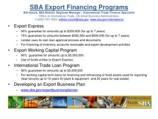 Export Express 90% guarantee for amounts up to $350,000 (for up to 7 years)