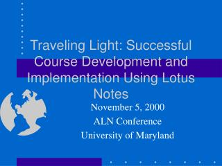 Traveling Light: Successful Course Development and Implementation Using Lotus Notes