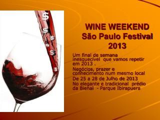WINE WEEKEND  São Paulo Festival 2013