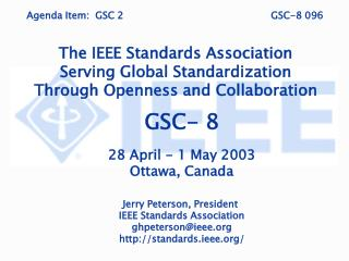 Agenda Item:  GSC 2					GSC-8 096   The IEEE Standards Association Serving Global Standardization