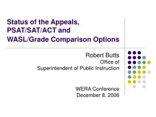 Status of the Appeals, PSAT/SAT/ACT and  WASL/Grade Comparison Options