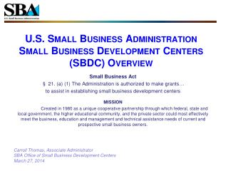 U.S. Small Business Administration Small Business Development  Centers  (SBDC ) Overview