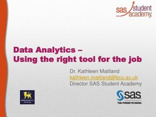 Data Analytics �  Using the right tool for the job