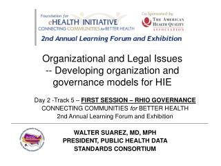 Organizational and Legal Issues -- Developing organization and governance models for HIE