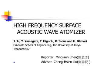 HIGH FREQUENCY SURFACE ACOUSTIC WAVE ATOMIZER