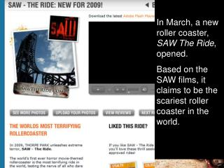 In March, a new roller coaster,  SAW The Ride , opened.