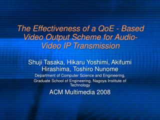 The Effectiveness of a QoE - Based Video Output Scheme for Audio-Video IP Transmission