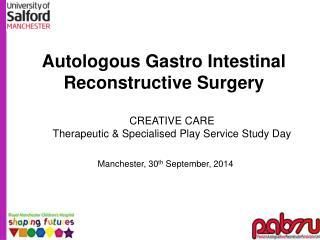Autologous Gastro Intestinal Reconstructive Surgery