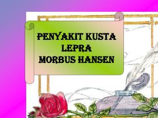 Penyakit Kusta Lepra Morbus Hansen