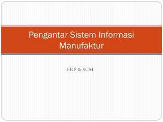 Pengantar Sistem Informasi Manufaktur