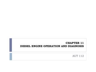 CHAPTER 11 DIESEL ENGINE OPERATION AND DIAGNOSIS