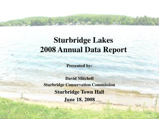 Sturbridge Lakes  2008 Annual Data Report