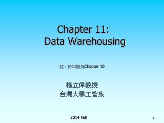 Chapter 11:  Data Warehousing