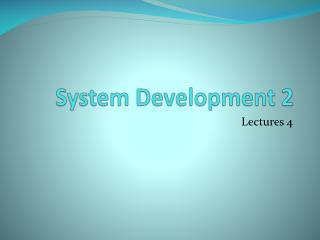 System  Development 2