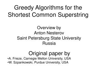 Greedy Algorithms for the Shortest Common Superstring