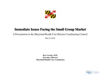 Immediate Issues Facing the Small Group Market
