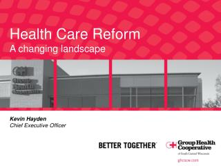 Health Care Reform A changing landscape