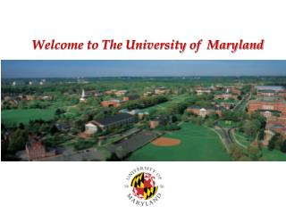 Welcome to The University of  Maryland