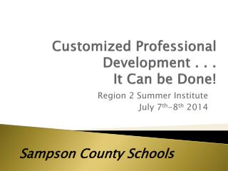 Customized Professional Development . . .    It Can be Done!