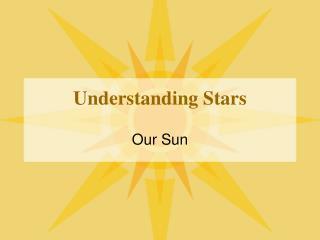 Understanding Stars