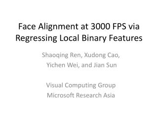 Face  Alignment at 3000 FPS via  Regressing Local Binary Features