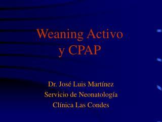 Weaning Activo  y CPAP