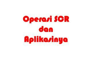 Operasi SCR dan  Aplikasinya