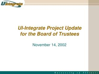 UI-Integrate Project Update for the Board of Trustees
