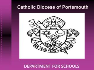 Catholic Diocese of Portsmouth 	DEPARTMENT FOR SCHOOLS