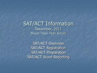 SAT/ACT Information  December, 2011 Mount Tabor High School