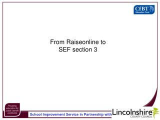 From Raiseonline to SEF section 3