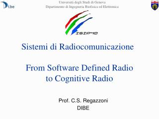 Sistemi di Radiocomunicazione From Software Defined Radio to Cognitive Radio
