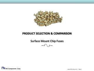 PRODUCT SELECTION & COMPARISON Surface Mount Chip Fuses