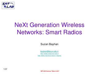 NeXt Generation Wireless Networks: Smart Radios