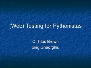 (Web) Testing for Pythonistas