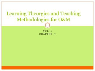 Learning  Theorgies  and Teaching Methodologies for O&M