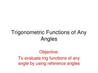 Trigonometric Functions of Any Angles